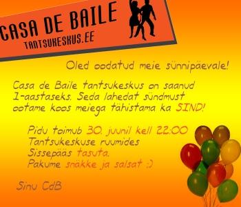 Casa de Baile sünnipäevapidu!