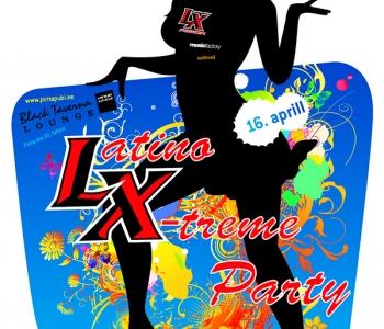 Latino X-treme Party (16. aprill)
